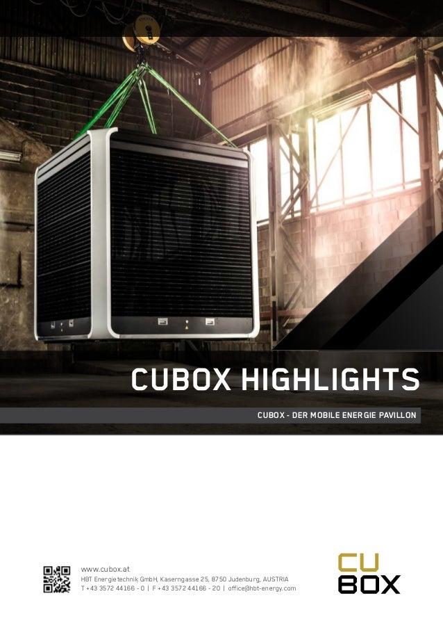 www.cubox.at HBT Energietechnik GmbH, Kaserngasse 25, 8750 Judenburg, AUSTRIA T +43 3572 44166 - 0 | F +43 3572 44166 - 20...