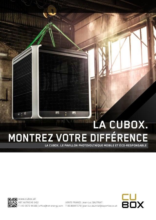 www.cubox.at HBT AUTRICHE (HQ) VENTE FRANCE: Jean-Luc DAUTRIAT T +43 3572 44166 | office@hbt-energy.com T 06.86847179 ...