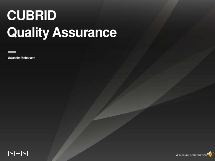CUBRID<br />Quality Assurance<br />siwankim@nhn.com<br />ⓒ 2009 NHN CORPORATION<br />