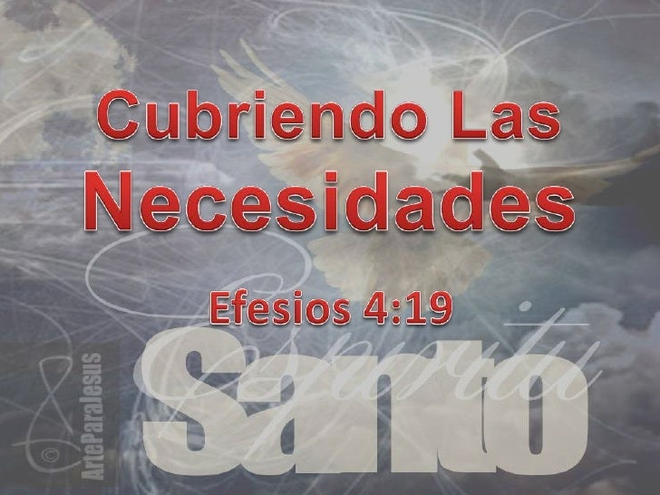 Cubriendo Las <br />Necesidades<br />Efesios 4:19<br />