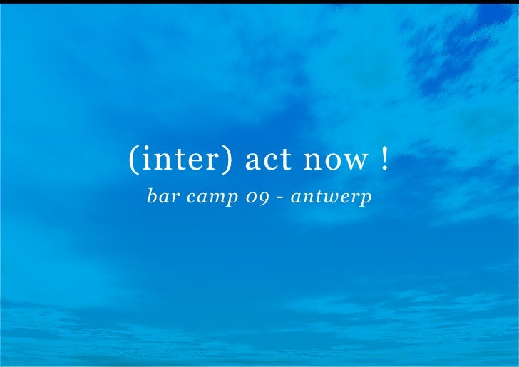 (inter) act now !  bar camp 09 - antwerp
