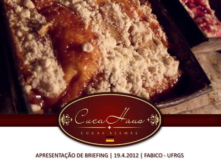 APRESENTAÇÃO DE BRIEFING | 19.4.2012 | FABICO - UFRGS