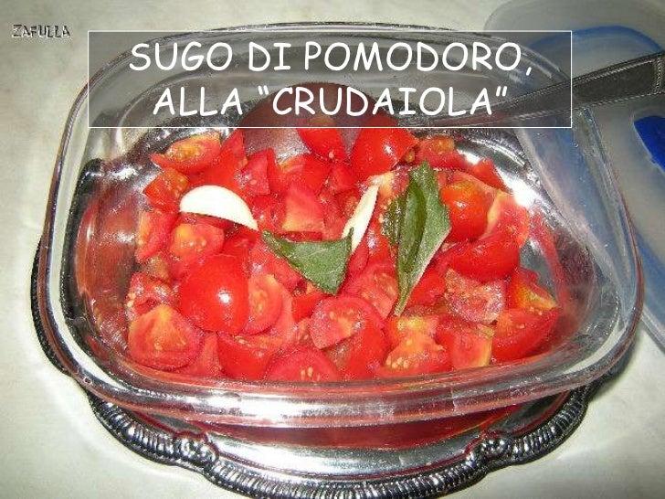 """SUGO DI POMODORO, ALLA """"CRUDAIOLA"""""""