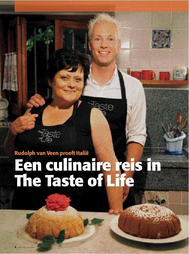8 • WINTER 2008/2009 Rudolph van Veen proeft Italië Een culinaire reis in The Taste of Life