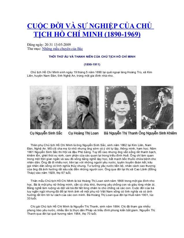 CUỘC ĐỜI VÀ SỰ NGHIỆP CỦA CHỦ TỊCH HỒ CHÍ MINH (1890-1969)Đăng ngày: 20:31 13-05-2009Thư mục: Những mẫu chuyện của Bác    ...