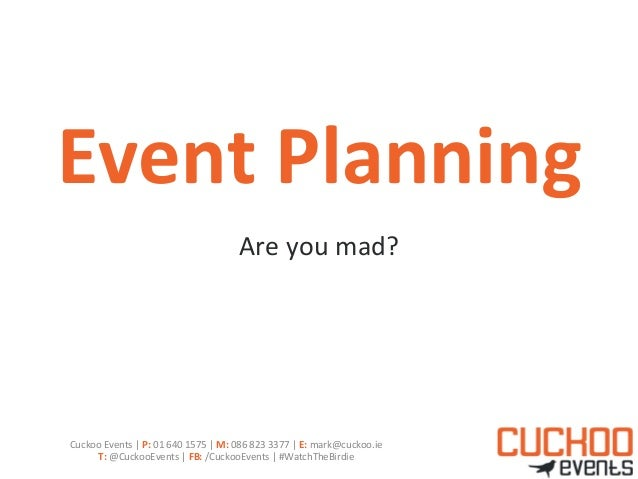 Event Planning                                                               Are you mad? Cuckoo Events | ...