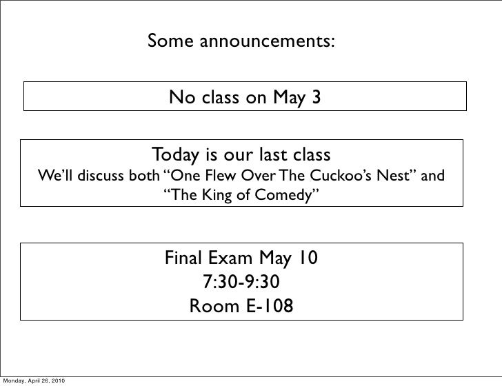 Some announcements:                               No class on May 3                             Today is our last class   ...