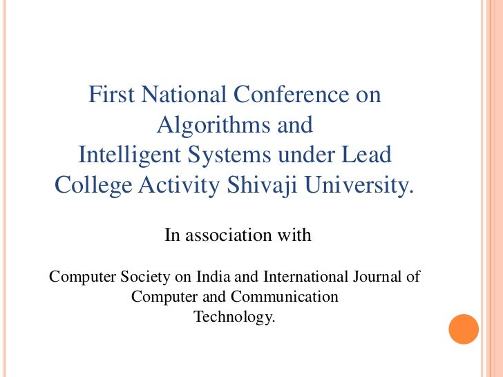 First National Conference on           Algorithms and  Intelligent Systems under LeadCollege Activity Shivaji University. ...