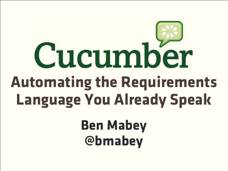 Automating the Requirements  Language You Already Speak          Ben Mabey          @bmabey
