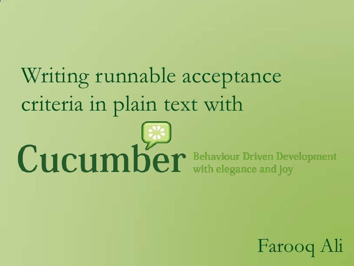 Writing runnable acceptance criteria in plain text with<br />Farooq Ali<br />