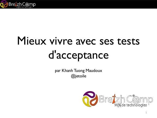 Mieux vivre avec ses testsdacceptancepar Khanh Tuong Maudoux@jetoile1