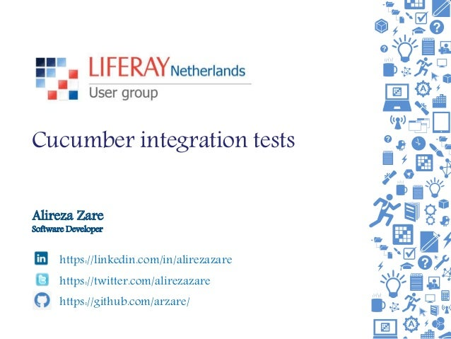 Cucumber integration tests Alireza Zare Software Developer https://linkedin.com/in/alirezazare https://twitter.com/alireza...