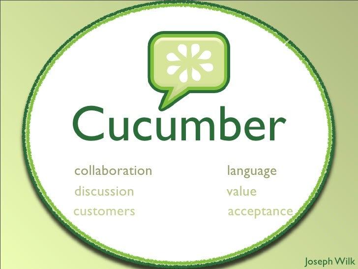 Cucumber collaboration   language discussion      value customers       acceptance                                Joseph W...
