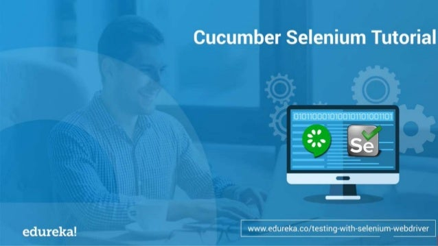 INTRODUCTION TO CUCUMBER INTRODUCTION TO SELENIUM www.edureka.co/testing-with-selenium-webdriver WHY USE CUCUMBER WITH SEL...