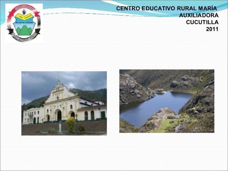 CENTRO EDUCATIVO RURAL MARÍA  AUXILIADORA CUCUTILLA 2011
