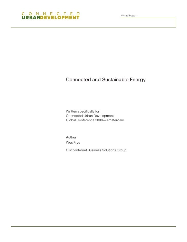 White Paper     Connected and Sustainable Energy     Written specifically for Connected Urban Development Global Conferenc...
