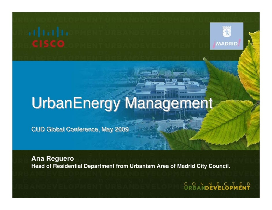 UrbanEnergy Management CUD Global Conference, May 2009 CUD Global Conference, May 2009    Ana Reguero Head of Residential ...