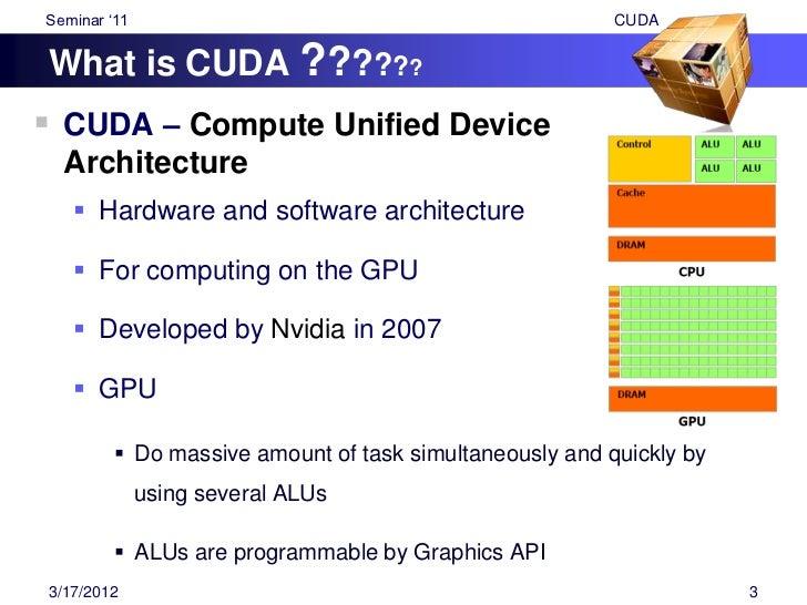 "Seminar ""11                                     CUDAWhat is CUDA ?????? Using CUDA – No need to map GPU towards Graphics ..."