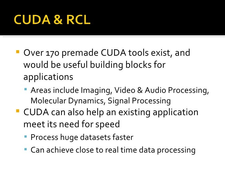 <ul><li>Over 170 premade CUDA tools exist, and would be useful building blocks for applications </li></ul><ul><ul><li>Area...