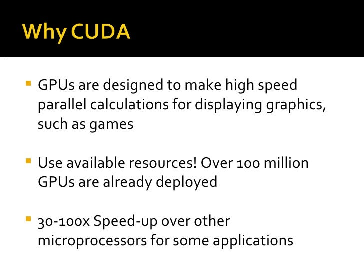 <ul><li>GPUs are designed to make high speed parallel calculations for displaying graphics, such as games </li></ul><ul><l...