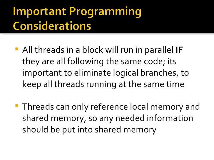 <ul><li>All threads in a block will run in parallel  IF  they are all following the same code; its important to eliminate ...