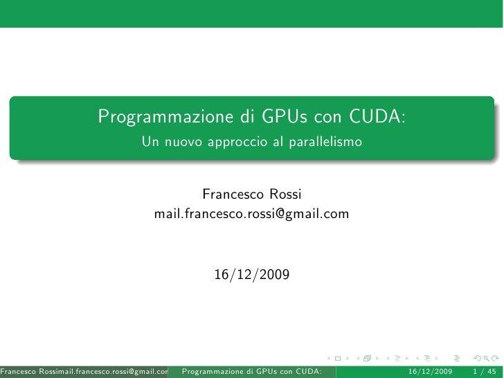 Programmazione di GPUs con CUDA:                                    Un nuovo approccio al parallelismo                    ...