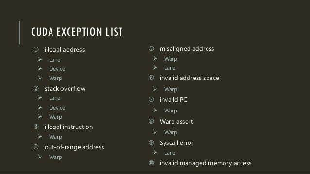 CUDA EXCEPTION LIST  illegal address  Lane  Device  Warp  stack overflow  Lane  Device  Warp  illegal instruction...