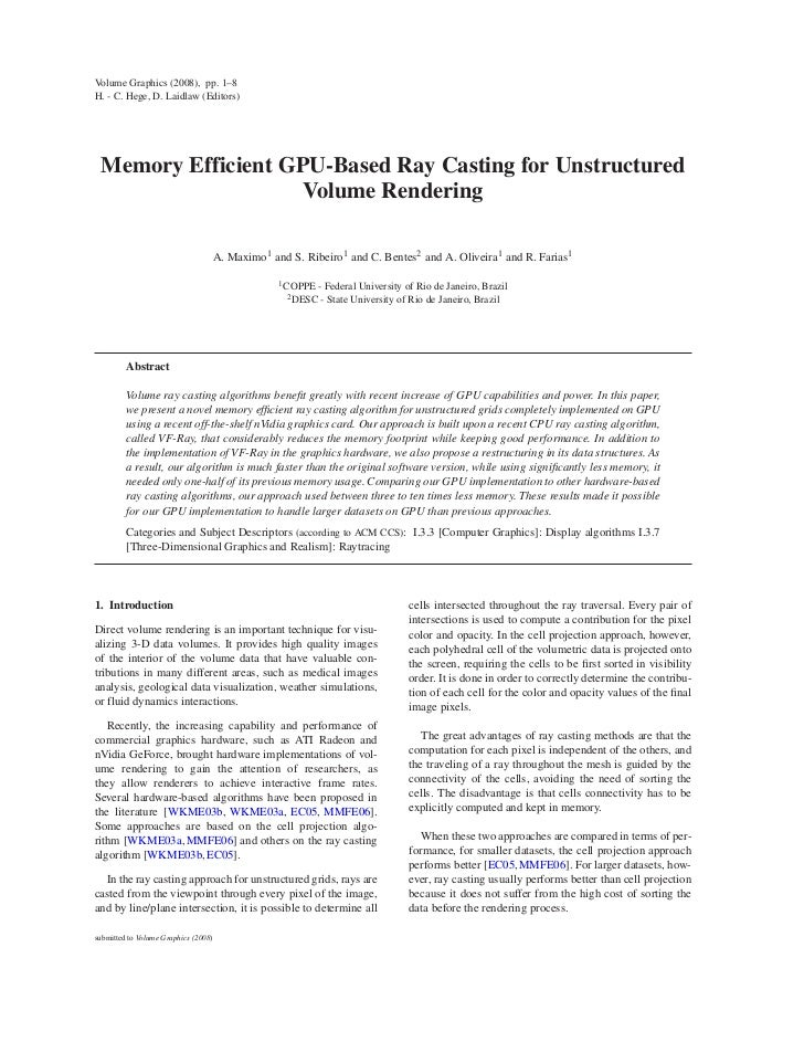 Volume Graphics (2008), pp. 1–8H. - C. Hege, D. Laidlaw (Editors) Memory Efficient GPU-Based Ray Casting for Unstructured ...
