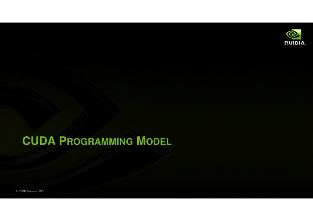 CUDA PROGRAMMING MODEL© NVIDIA Corporation 2009