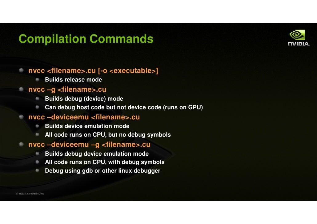 Compilation Commands           nvcc <filename>.cu [-o <executable>]                            Builds release mode        ...