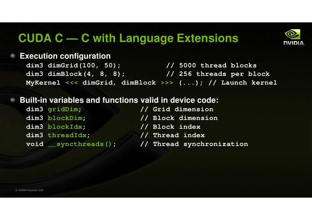 CUDA C — C with Language Extensions   Execution configuration         dim3 dimGrid(100, 50);          // 5000 thread block...