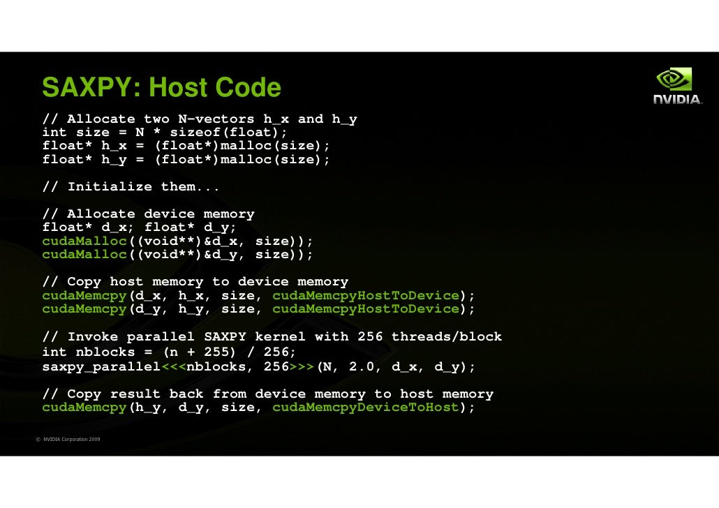 SAXPY: Host Code  // Allocate two N-vectors h_x and h_y  int size = N * sizeof(float);  float* h_x = (float*)malloc(size);...