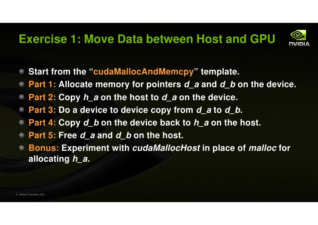 """Exercise 1: Move Data between Host and GPU           Start from the """"cudaMallocAndMemcpy"""" template.           Part 1: Allo..."""