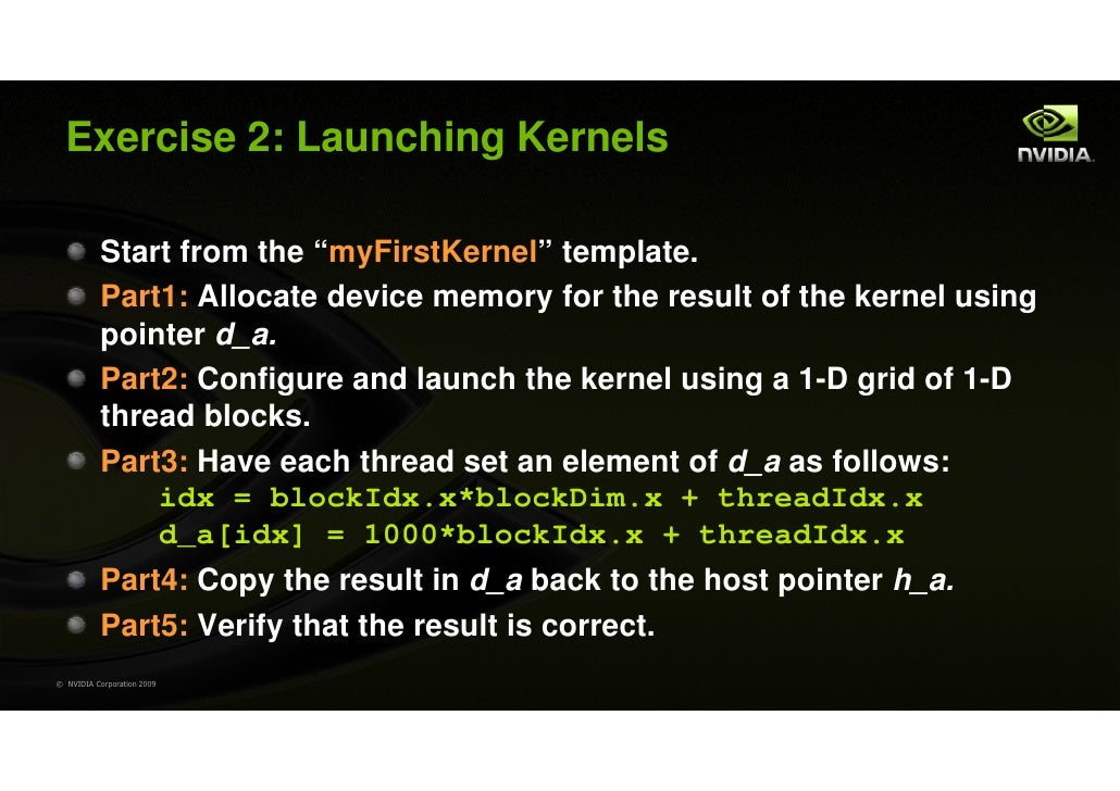 """Exercise 2: Launching Kernels           Start from the """"myFirstKernel"""" template.           Part1: Allocate device memory f..."""