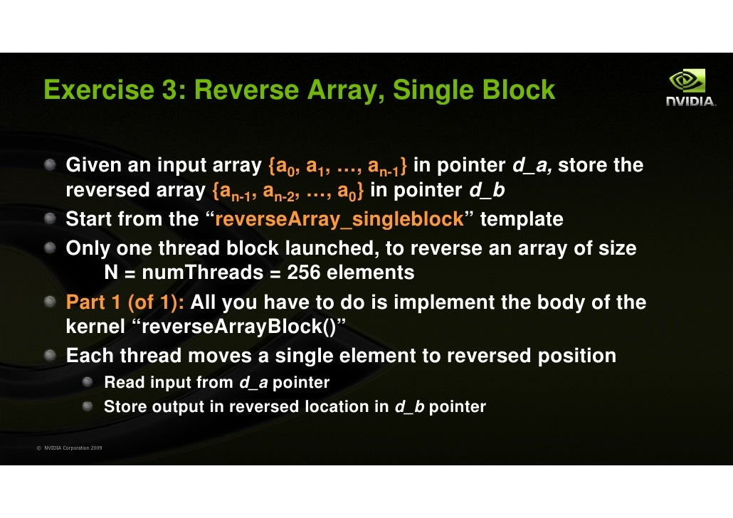Exercise 3: Reverse Array, Single Block           Given an input array {a0, a1, …, an-1} in pointer d_a, store the        ...