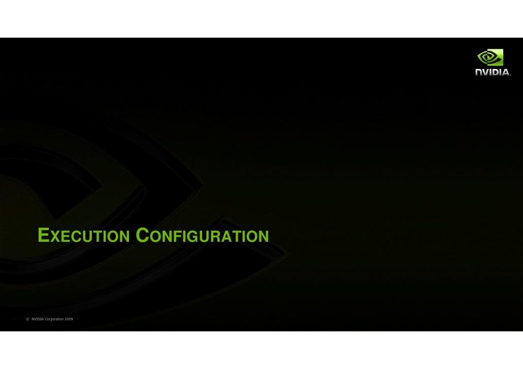 EXECUTION CONFIGURATION© NVIDIA Corporation 2009