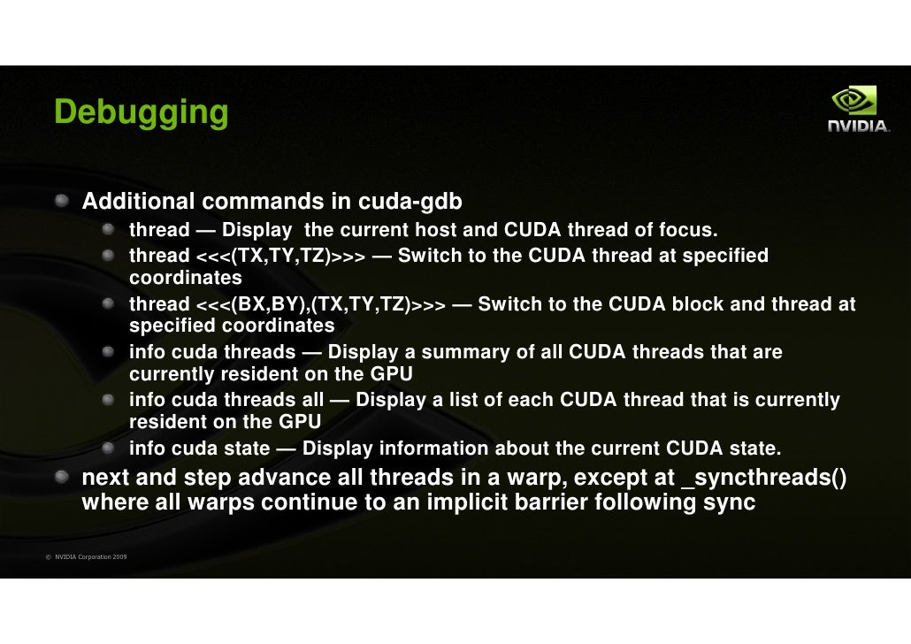 Debugging           Additional commands in cuda-gdb                            thread — Display the current host and CUDA ...