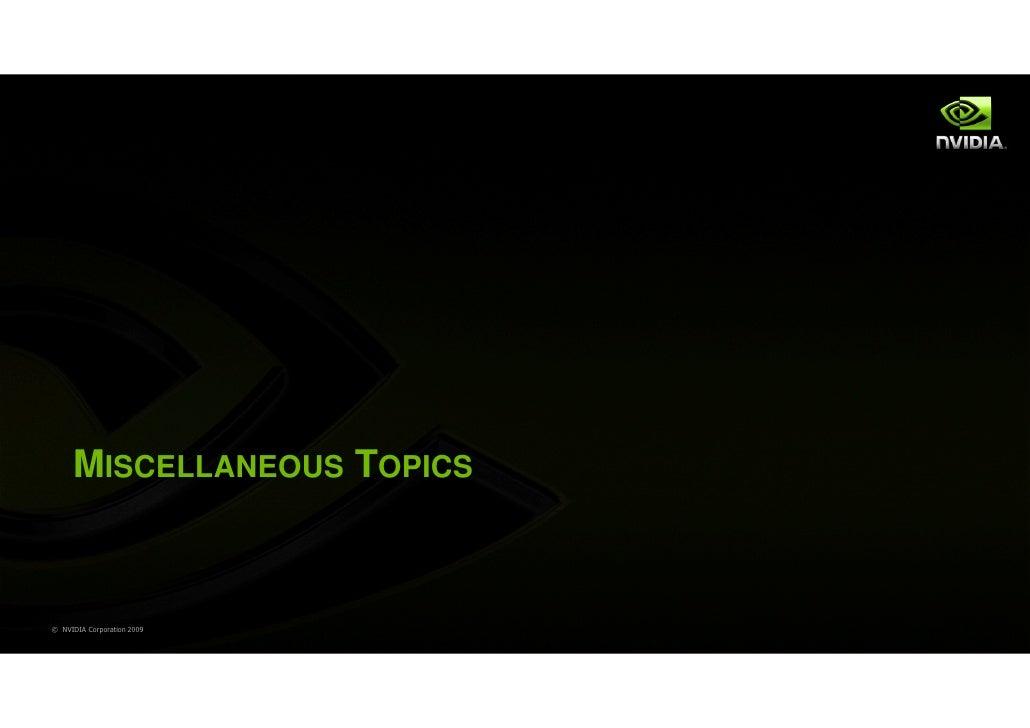 MISCELLANEOUS TOPICS© NVIDIA Corporation 2009