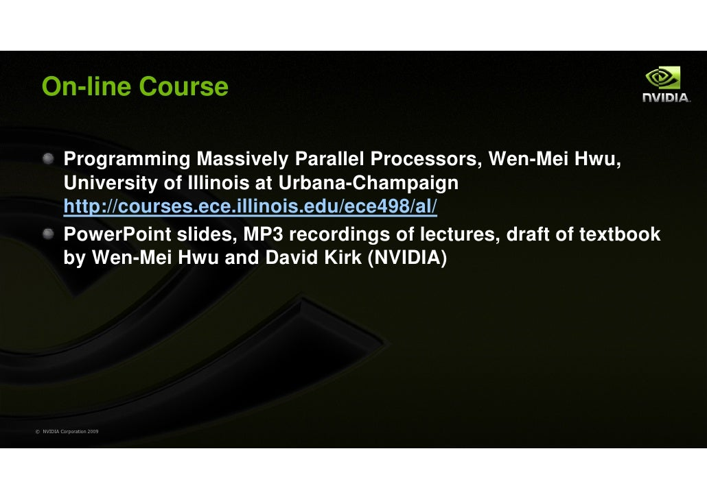 On-line Course           Programming Massively Parallel Processors, Wen-Mei Hwu,           University of Illinois at Urban...