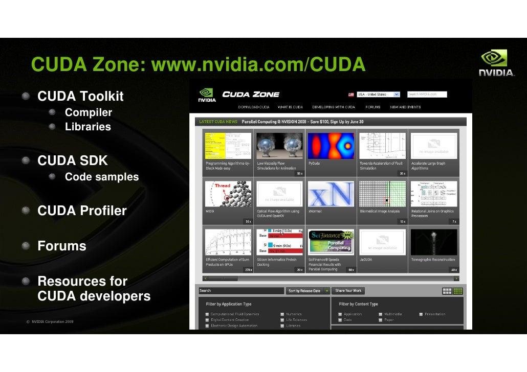 CUDA Zone: www.nvidia.com/CUDA     CUDA Toolkit                    Compiler                    Libraries     CUDA SDK     ...