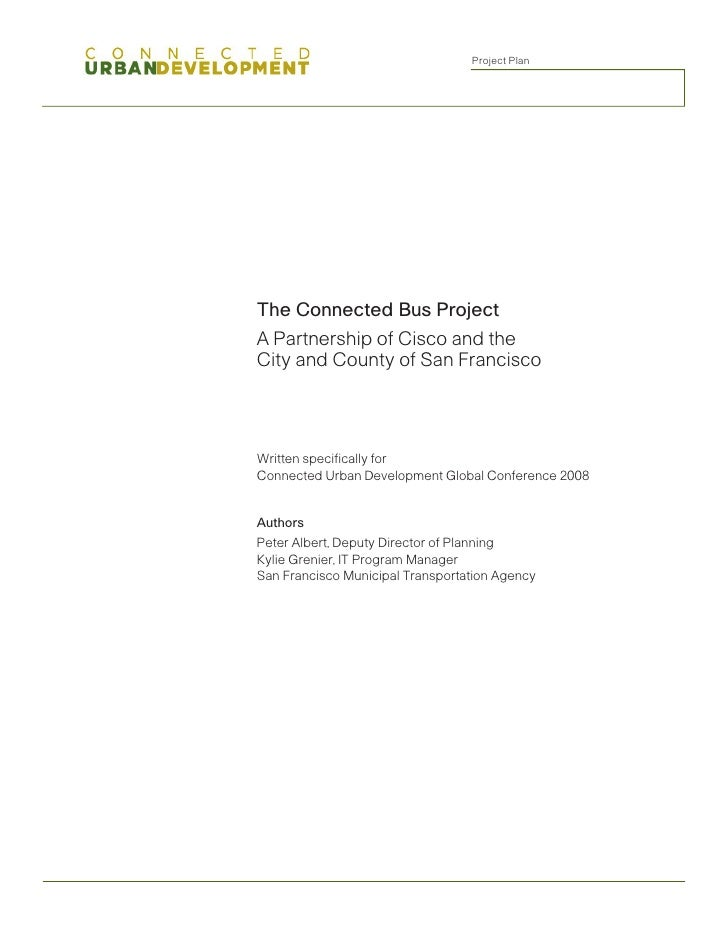 Project Plan     The Connected Bus Project A Partnership of Cisco and the City and County of San Francisco     Written spe...