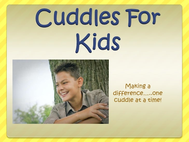 Cuddles For Kids<br />Making a difference…..one cuddle at a time!<br />