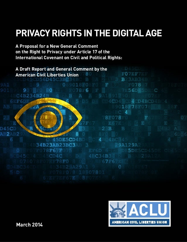PRIVACY RIGHTS IN THE DIGITAL AGE  A Proposal for a New General Comment  on the Right to Privacy under Article 17 of the  ...