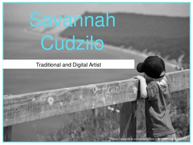 https://www.flickr.com/photos/10271343@N00/2628104710/ Savannah Cudzilo Traditional and Digital Artist