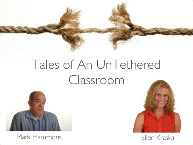 Ellen KraskaMark Hammons Tales of An UnTethered Classroom