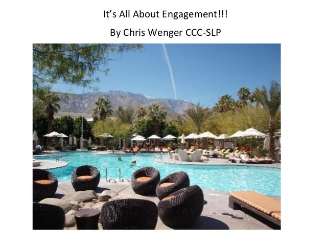 It's All About Engagement!!! By Chris Wenger CCC-SLP
