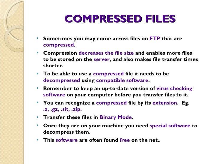 COMPRESSED FILES <ul><li>Sometimes you may come across files on  FTP  that are  compressed.  </li></ul><ul><li>Compression...