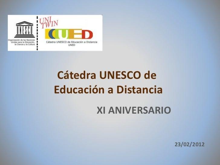 Cátedra UNESCO de  Educación a Distancia XI ANIVERSARIO 23/02/2012