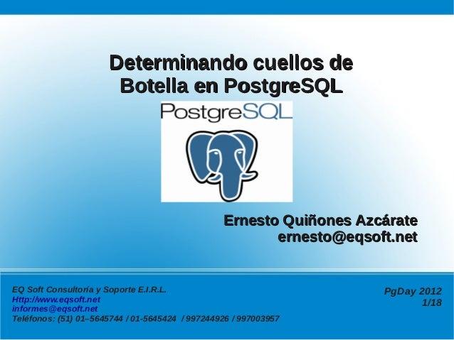 Determinando cuellos de                       Botella en PostgreSQL                                                 Ernest...