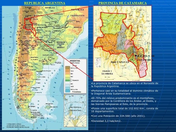 REPUBLICA ARGENTINA PROVINCIA DE CATAMARCA Dpto. CAPAYAN S. F. DEL V. DE CATAMARCA   <ul><li>La provincia de Catamarca se ...